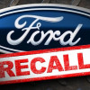 Ford Issues Three Safety Recalls and One Safety Compliance Recall in North America