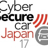 Cyber Secure Car 2017 comes to Japan - bringing Global Experts to focus on Cybersecurity of Connected, Automated Vehicles