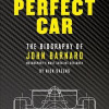 The Perfect Car, the bio of John Barnard, available in U.S.