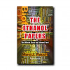 "Coming Soon: ""THE ETHANOL PAPERS"" - Massive 600 Page Book Presents the Whole Story On Ethanol Fuel"