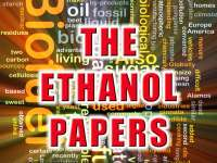 "THE ETHANOL PAPERS - Massive 600-Page Book Provides ""The Whole Story On Ethanol Fuel"" Read it HERE"